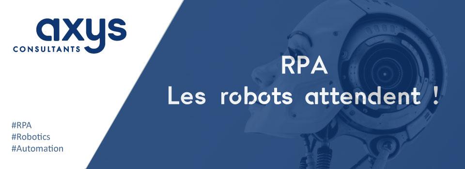 RPA les robots attendent