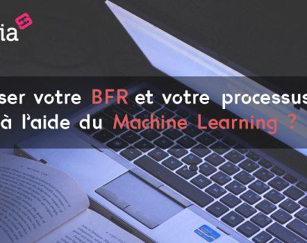 Comment optimiser votre BFR et votre processus Order To Cash à l'aide du Machine Learning ?