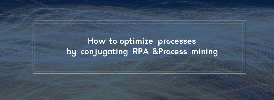 Process Mining & RPA