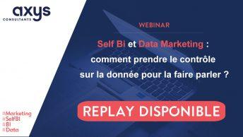 SELF BI et data marketing : comment prendre le contrôle sur la donnée pour la faire parler ?