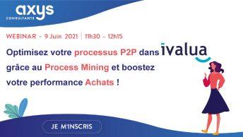 Webinar : Process Mining : une technique pour optimiser votre processus P2P et booster votre performance Achats ?